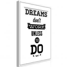 Πίνακας - Dreams Don't Work Unless You Do (1 Part) Vertical