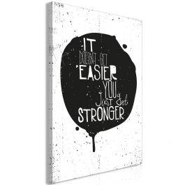Πίνακας - It Doesn't Easier You Just Get Stronger (1 Part) Vertical